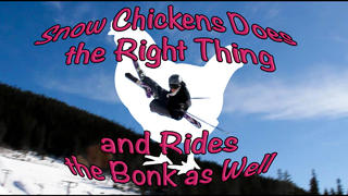 Jerry Öijer - Snow Chickens Does the Right Thing and Rides the Bonk as Well - 6år sedan