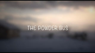 The Powder Bus - 4år sedan