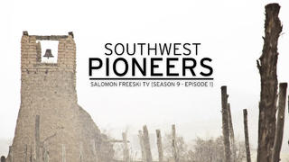 Salomon Freeski TV: S09EP1 - Southwest Pioneers - 1år sedan