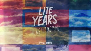 Lite Years - Official Trailer