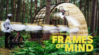 Stunning MTB masterclass: Matt Jones | Frames Of Mind - 3år sedan