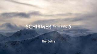 Schirmer in the Field #5