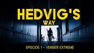 HEDVIG'S WAY // Verbier Extreme - Episode 01 - 10mån sedan