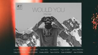Would You - Official Trailer