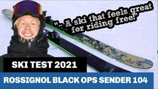 Tested & reviewed: Rossignol Black Ops Sender 104 (2021) - 11mån sedan