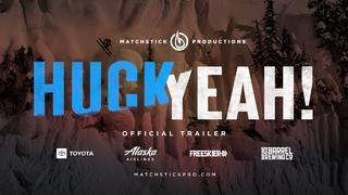 HUCK YEAH! - Official Trailer - Matchstick Productions 2020 - 2months ago