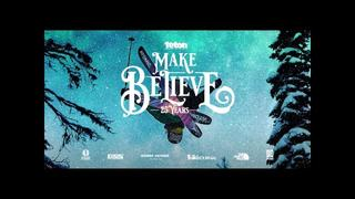 Make Believe Official Trailer - A 4K Ski & Snowboard Film - 5d sedan
