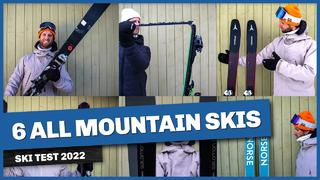 All Mountain skis 2022 - Review of 6 awesome (and awful) skis